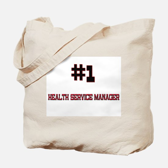Number 1 HEALTH SERVICE MANAGER Tote Bag