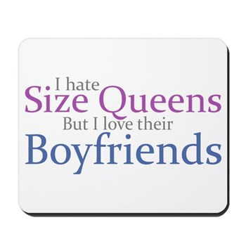 I Hate Size Queens Mousepad
