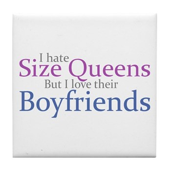 I Hate Size Queens Tile Coaster