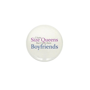 I Hate Size Queens Mini Button (10 pack)