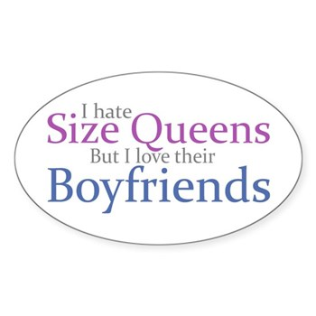 I Hate Size Queens Oval Sticker