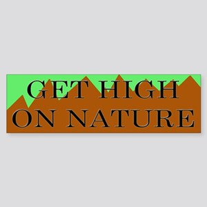 Get High on Nature Bumper Sticker