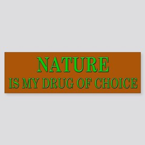 Nature is my Drug of Choice Bumper Sticker
