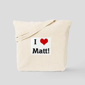 I Love Matt! Tote Bag