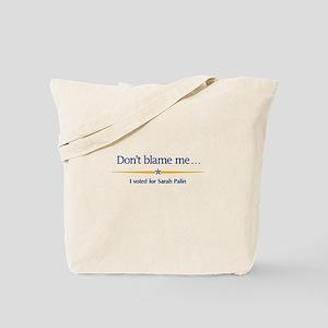 Don't blame me... Tote Bag