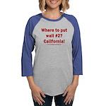Wall #2? California! Womens Baseball Tee