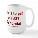 Wall #2? California! 15 oz Ceramic Large Mug
