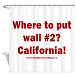 Wall #2? California! Shower Curtain