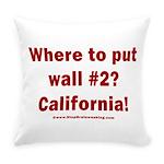Wall #2? California! Everyday Pillow