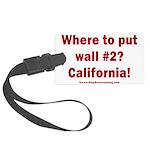 Wall #2? California! Large Luggage Tag