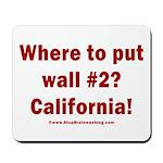 Wall #2? California! Mousepad