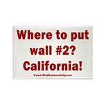 Wall #2? California! Rectangle Magnet