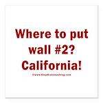 Wall #2? California! Square Car Magnet 3
