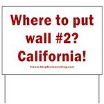 Wall #2? California! Yard Sign