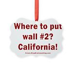 Wall #2? California! Picture Ornament