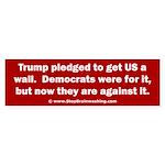 Trump pledged a wall Sticker (Bumper)