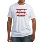 Trump pledged a wall Fitted T-Shirt