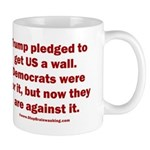 Trump pledged a wall 11 oz Ceramic Mug