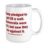 Trump pledged a wall 15 oz Ceramic Large Mug