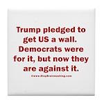 Trump pledged a wall Tile Coaster