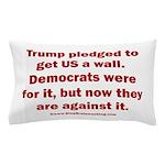 Trump pledged a wall Pillow Case