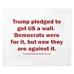 Trump pledged a wall King Duvet