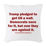 Trump pledged a wall Woven Throw Pillow