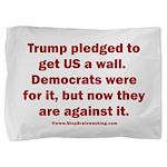 Trump pledged a wall Pillow Sham