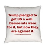Trump pledged a wall Everyday Pillow