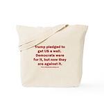 Trump pledged a wall Tote Bag