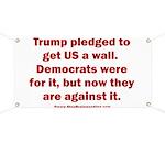 Trump pledged a wall Banner