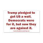 Trump pledged a wall 20x12 Wall Decal