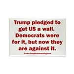 Trump pledged a wall Rectangle Magnet