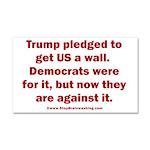 Trump pledged a wall Car Magnet 20 x 12