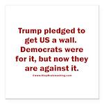 Trump pledged a wall Square Car Magnet 3