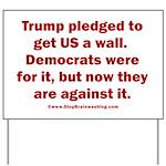 Trump pledged a wall Yard Sign