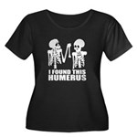 I Found This Humerus Plus Size T-Shirt