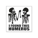 I Found This Humerus Sticker