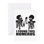 I Found This Humerus Greeting Cards
