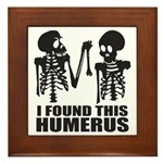 I Found This Humerus Framed Tile