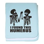 I Found This Humerus baby blanket