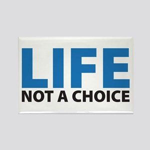 LIFE - Not a Choice Rectangle Magnet