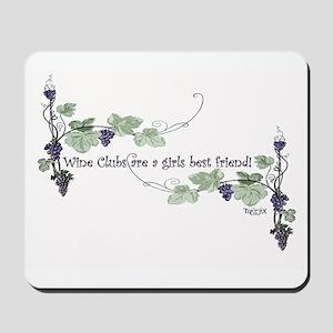 Wine Club is a girls best friend Mousepad