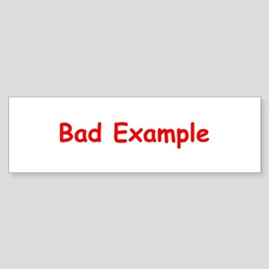 Bad Example Sticker (Bumper)