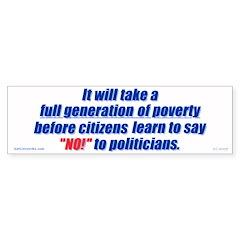A generation of poverty Bumper Bumper Sticker