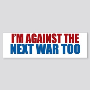 Against Next War Bumper Sticker