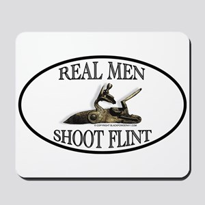 Real Men Shoot Flint Mousepad