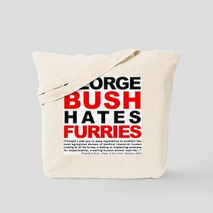 George Bush Hates Furries Tote Bag