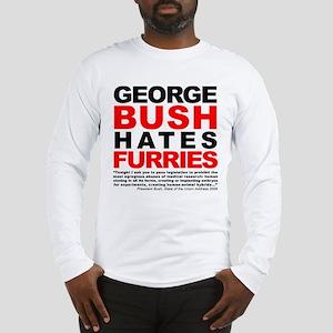 George Bush Hates Furries Long Sleeve T-Shirt