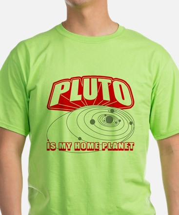 Pluto is my Home Planet T-Shirt